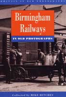 Birmingham Railways in Old Photographs