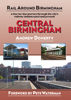 'Rail Around Birmingham:  Central Birmingham' book, Silver Link Publishing