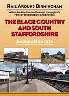 'Rail Around Birmingham:  Black Country & South Staffordshire Routes' book, Silver Link Publishing